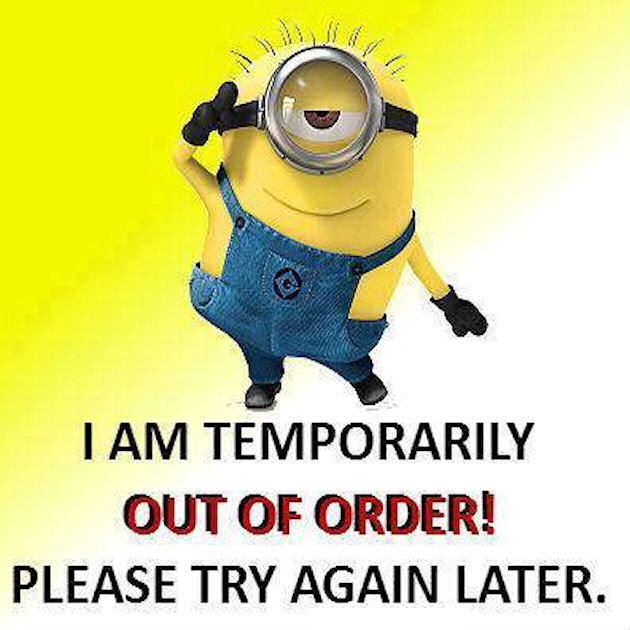 I Am Temporarily Out Of Order Please Try Again Later Pictures