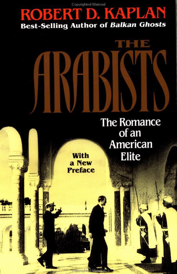 Arabists : The Romance of an American Elite (Paperback) by Robert D. Kaplan.