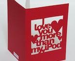 Hand-Cut 'I Love You More Than iPod' Card