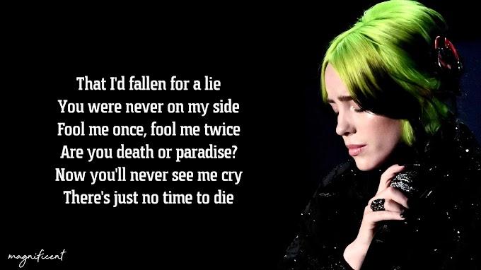 Billie Eilish - No Time To Die- Lyrics