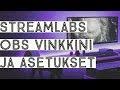 Tutoriaali – Streamlabs OBS vinkkini ja asetukset