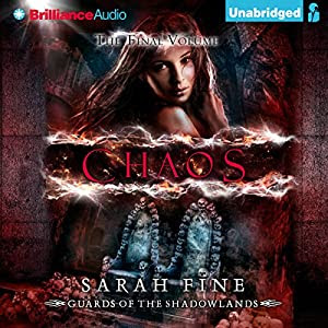 Chaos: Guards of the Shadowlands, Book 3 | [Sarah Fine]