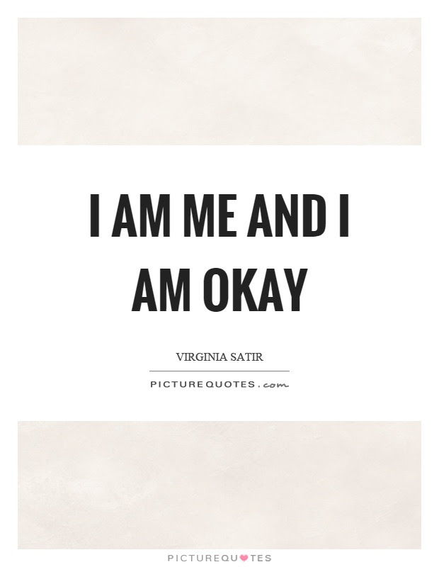 I Am Me And I Am Okay Picture Quotes