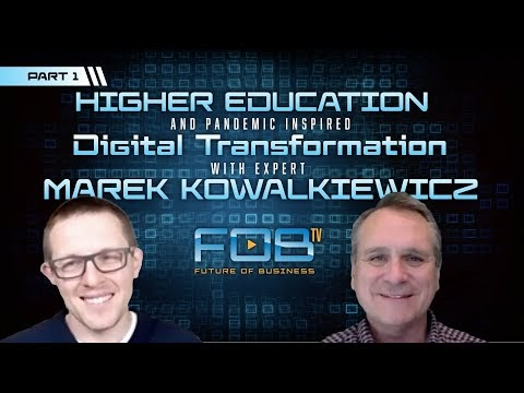 Higher Education and Pandemic Inspired Digital Transformation with Dr. Marek Kowalkiewicz, Part 1