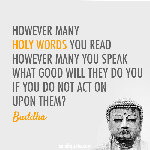 Buddha Quote About Words Holy Actions Louder Than Words Action Cq