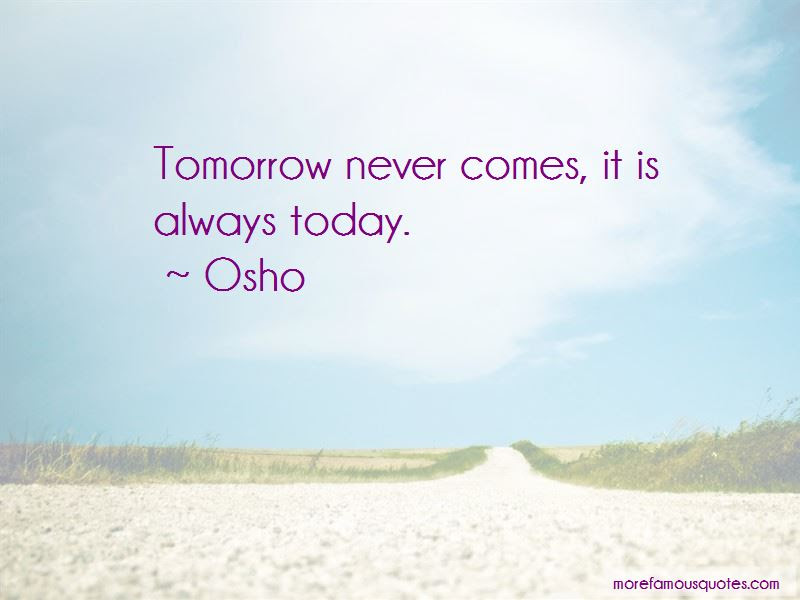 If My Tomorrow Never Comes Quotes Top 34 Quotes About If My