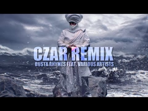 Busta Rhymes feat. Various Artists - CZAR Remix