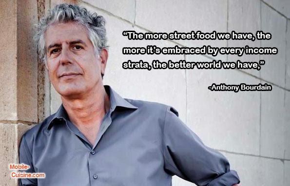 Anthony Bourdain Street Food Quote