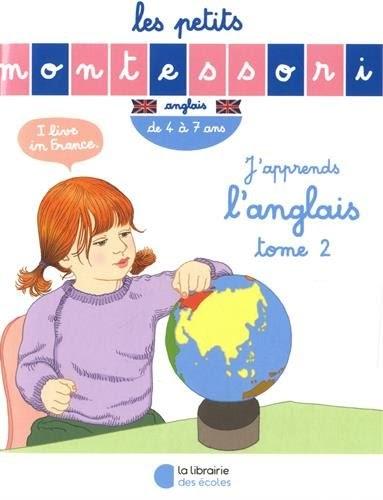 Télécharger Les Petits Montessori Japprends Langlais Tome 2