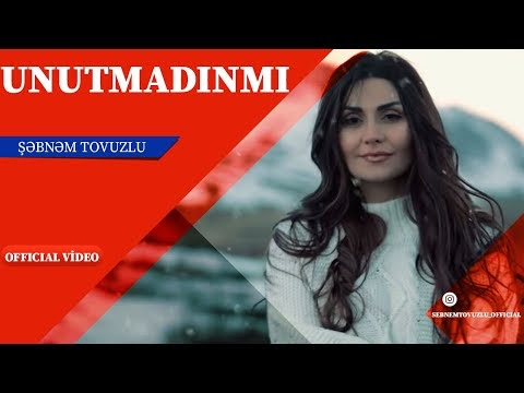 Sebnem Tovuzlu Unutmadinmi Mahni Sozleri Sarki Sozu Lyrics Mahni Sozleri Azeri Karaoke Sarki Sozu Lyrics