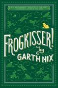 Title: Frogkisser!, Author: Garth Nix