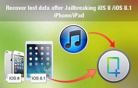 iOS 8 \/iOS 8.1 Jailbreak failed: How to recover lost data?