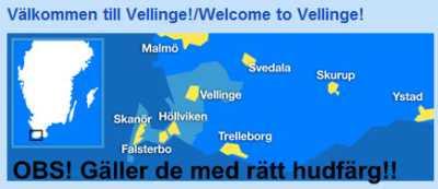 Välkommen till Vellinge - gäller bara vissa