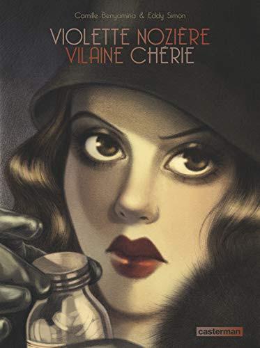Violette Nozière, vilaine chérie | Benyamina, Camille (19..-....). Illustrateur