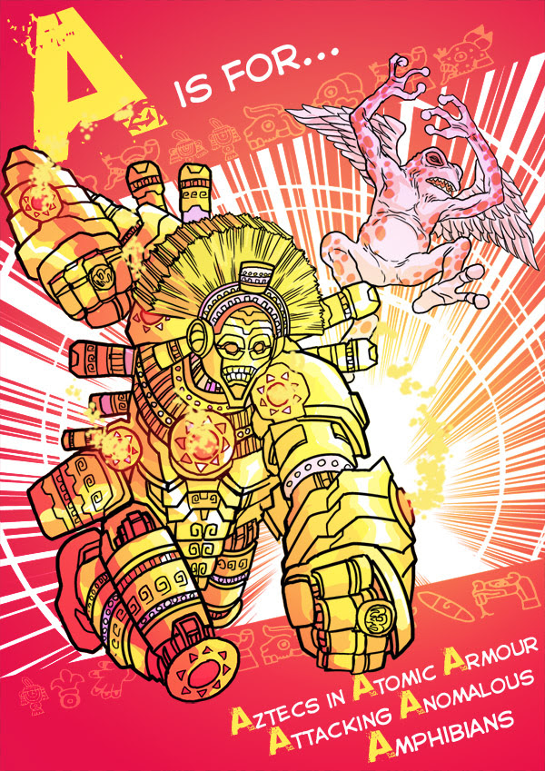 A is for... Aztecs in Atomic Armour Attacking Anomalous Amphibians