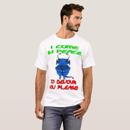 I Come In Peace Please T-Shirt