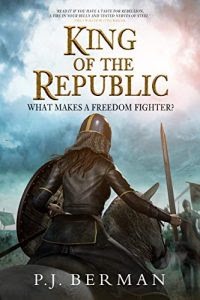 King of the Republic by P.J. Berman