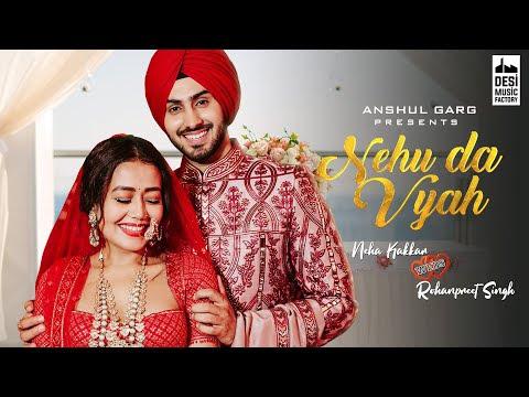NEHU DA VYAH - Neha Kakkar & Rohanpreet Singh   Anshul Garg   Neha Weds Rohanpreet