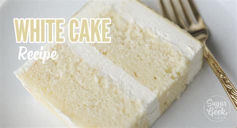 White Cake Recipe From Scratch (Soft and Fluffy)   Sugar