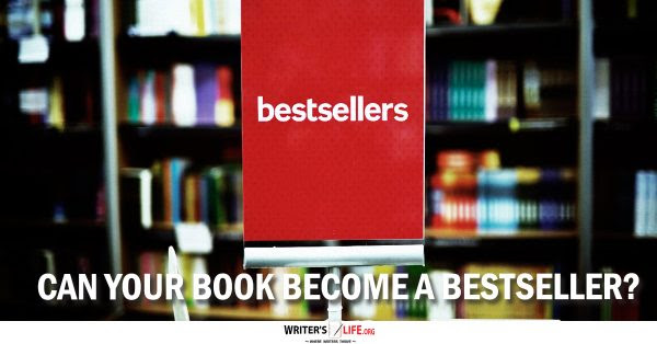 Can Your Book Become A Bestseller? Writer's Life.org