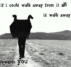 Towards you