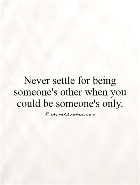 Dont Settle Anything Less Quotes