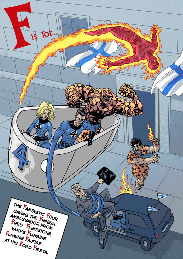 F is for... the Fantastic Four saving the Finnish Ambassador from Fred Flintstone, who's Flinging Flaming Fajitas at his Ford Fiesta