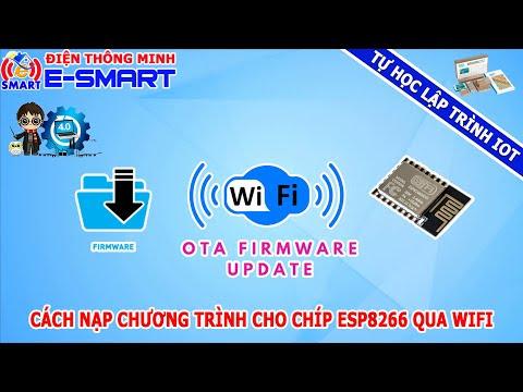 Cách nạp chương trình cho chip esp8266 qua wifi (OTA update firmware esp8266) - Tự học lập trình IOT