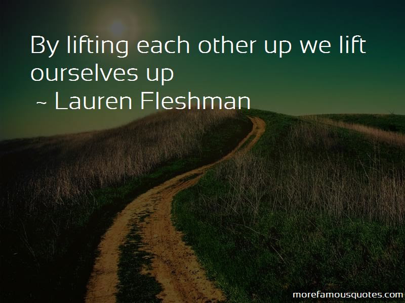 Quotes About Lifting Each Other Up Top 8 Lifting Each Other Up