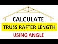 How to Calculate length of Roof Rafters Using Angle | Roof Truss