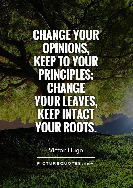 Change Your Opinions Keep To Your Principles Change Your