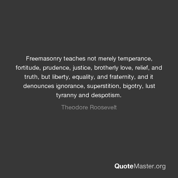 Freemasonry Teaches Not Merely Temperance Fortitude Prudence