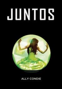 Juntos (Libro 1) (Ally Condie)