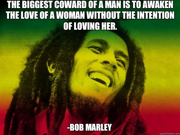 The Biggest Coward Of A Man Is To Awaken The Love Of A Woman Without