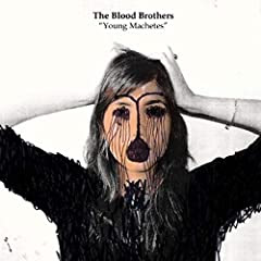 The Blood Brothers - Young Machetes