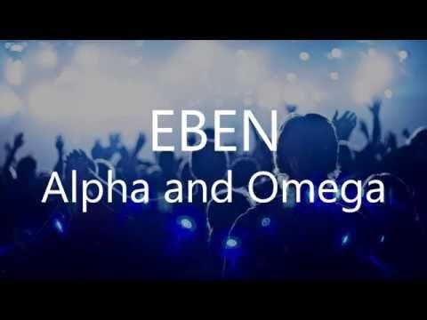 Eben - Alpha & Omega Lyrics