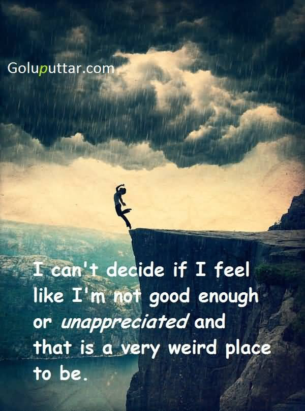 Being Unappreciated Quotes And Photo Ideas