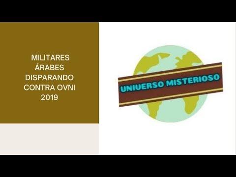 MILITARES ÁRABES DISPARANDO CONTRA OVNI 2019