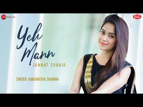 YEH MANN LYRICS IN HINDI AND ENGLISH |JANNAT ZUBAIR| AAKANSHA SHARMA
