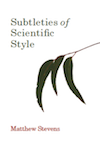 Mattnew Stevens Subtleties of Scientific Style