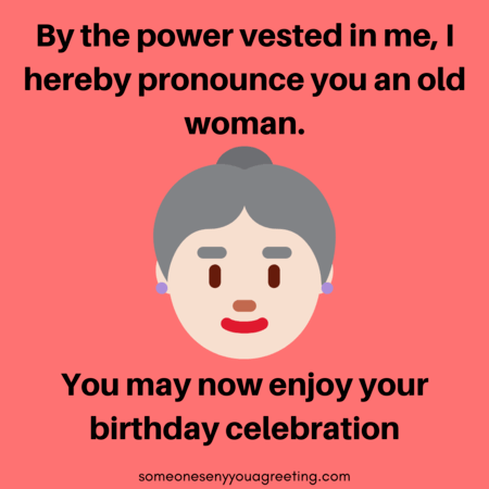 Happy Birthday Old Lady Funny Birthday Quotes For Her Someone