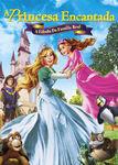 A Princesa Encantada: A Fábula da... | filmes-netflix.blogspot.com