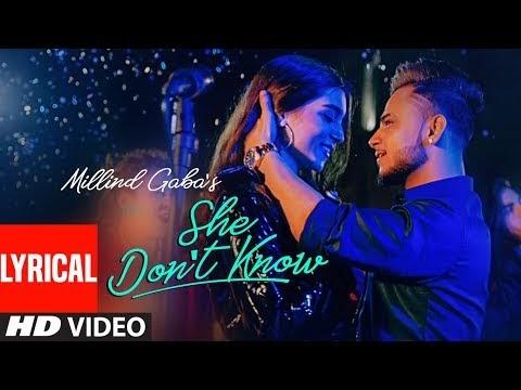 LYRICAL: She Don't Know | Millind Gaba | Shabby | New Hindi Song 2019 | ...