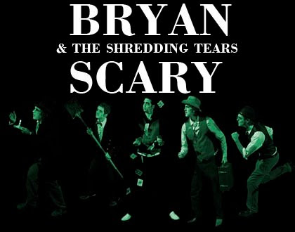 bryan scary & the shredding tears