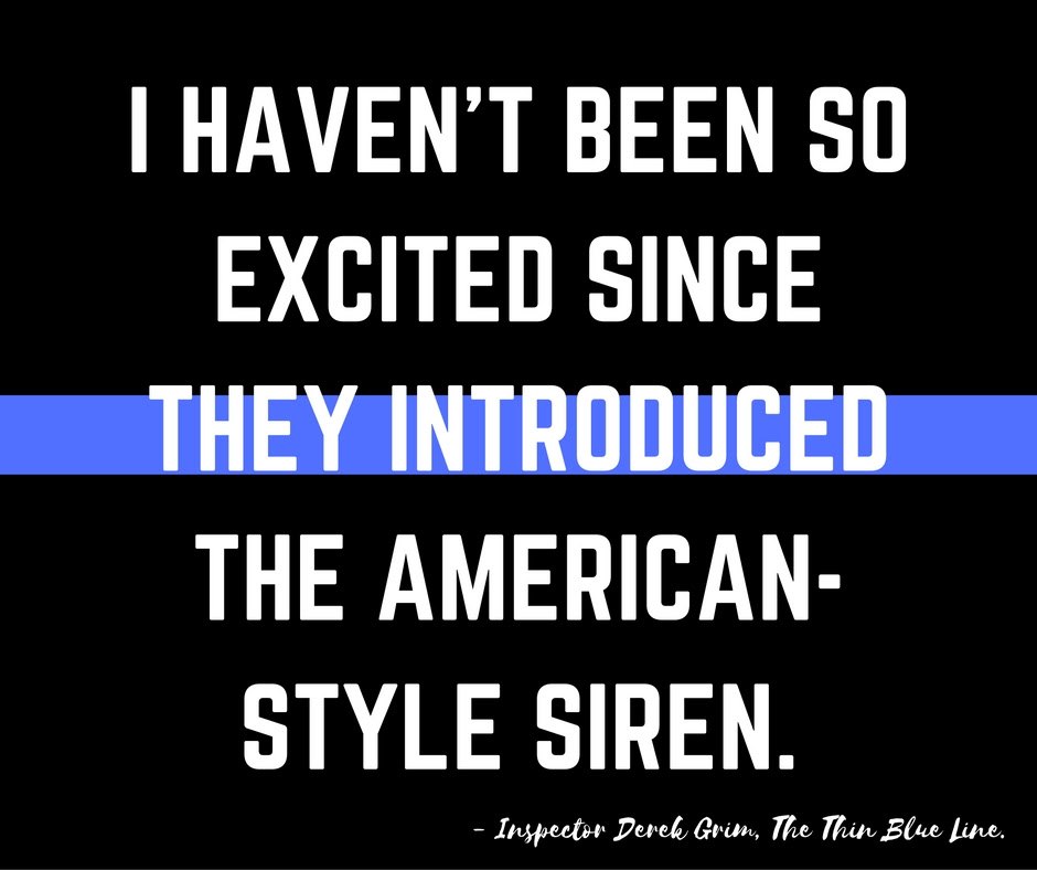 I haven't been so excited since they introduced the American style siren.