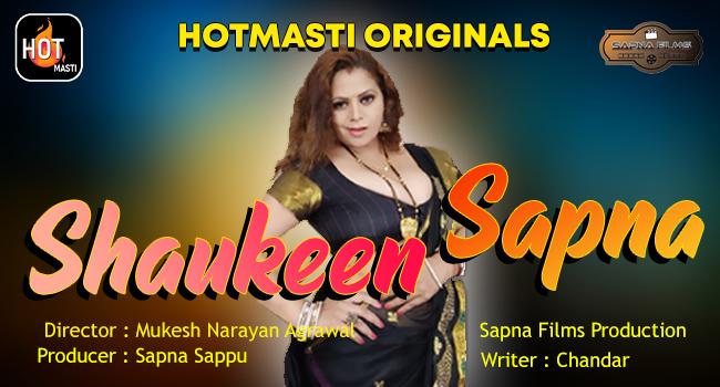 Shaukeen Sapna (2020) - Hotmasti Exclusive Series Season 1 (EP 1 Added)