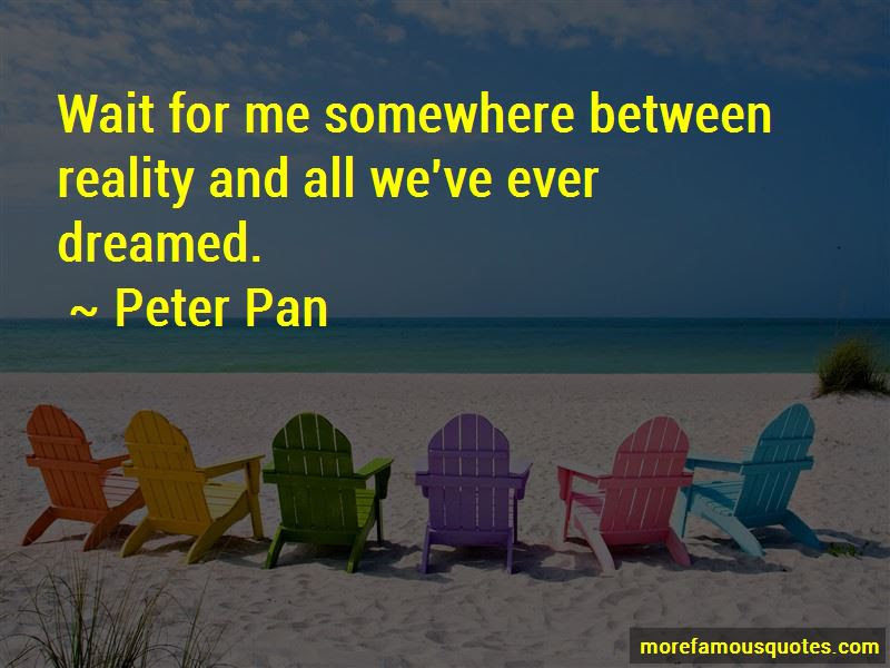 Peter Pan Quotes Top 1 Famous Quotes By Peter Pan