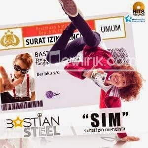 Lirik Bastian Steel SIM (Surat Izin Mencinta):
