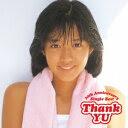 【楽天ブックスならいつでも送料無料】Thank YU 〜30th Anniversary Single Best〜 [ 早見優 ]