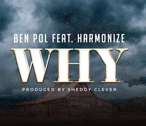 DOWNLOAD || Ben Pol Ft Harmonize – Why || MP3 AUDIO SONG